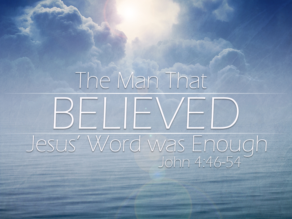 The Man That Believed Jesus' Word was Enough