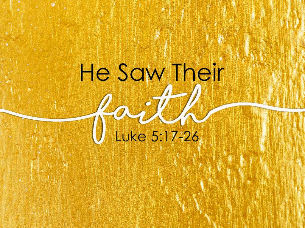 He Saw Their Faith