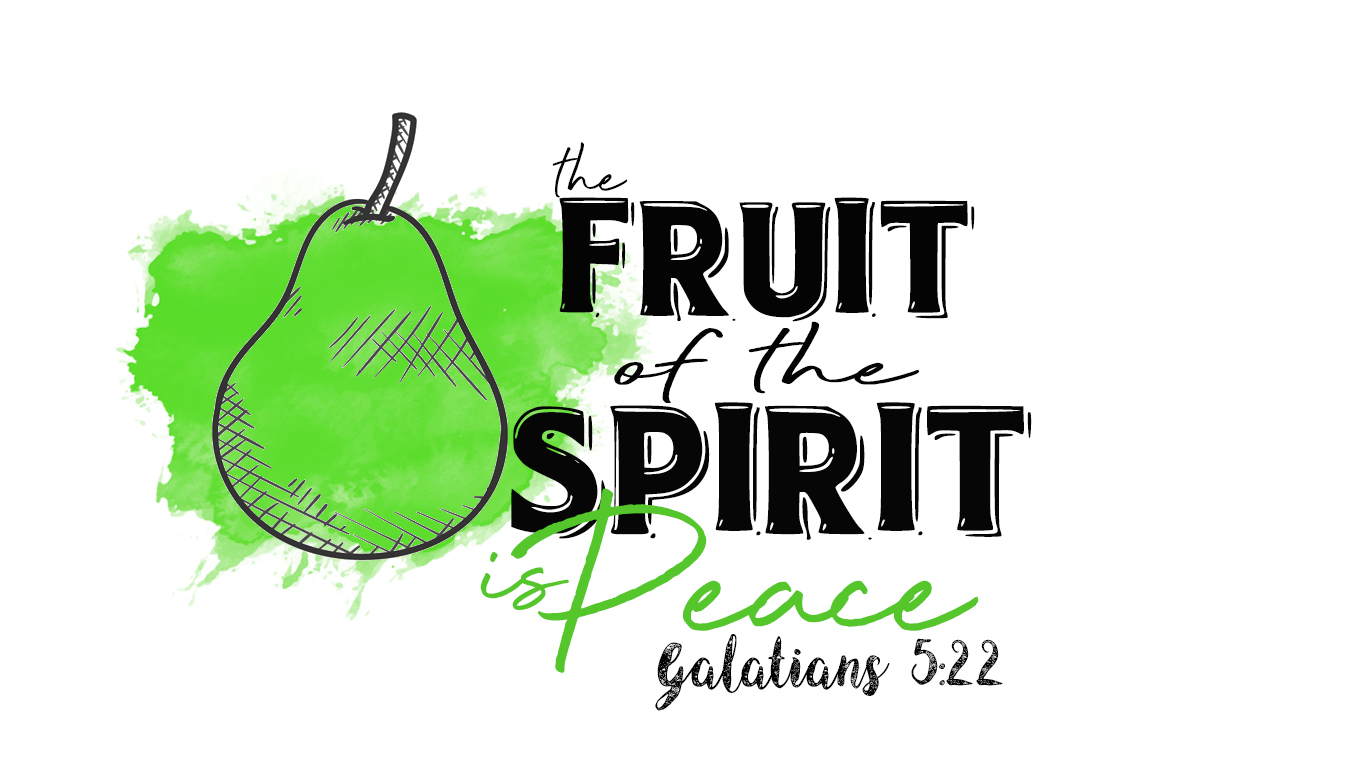 The Fruit of the Spirit is Peace
