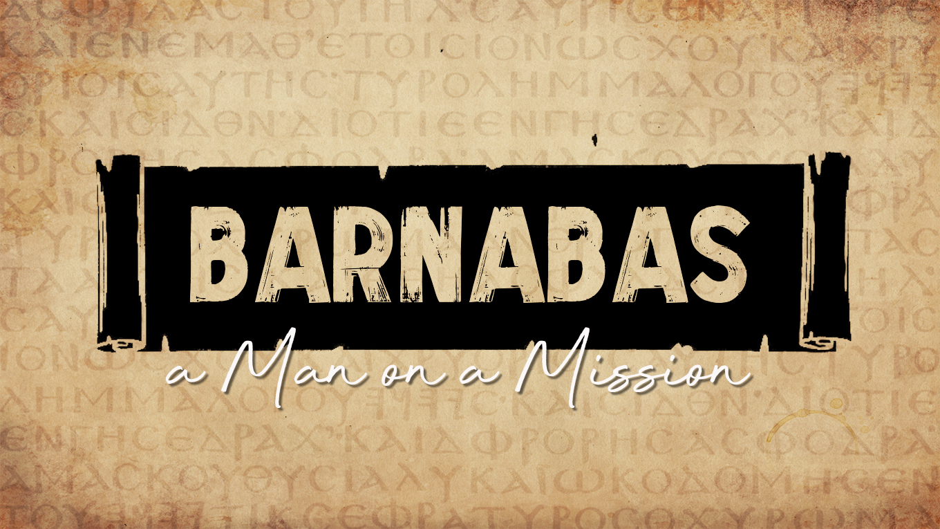 Barnabas: A Man on a Mission